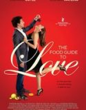 Aşk ve Yemek – The Food Guide To Love – HD