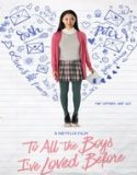 Sevdiğim Tüm Erkeklere – To All the Boys Ive Loved Before – HD